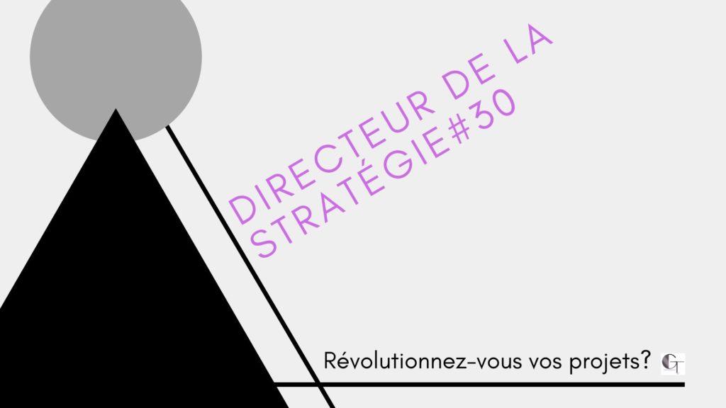 Directeur de la stratégie : Révolutionnez-vous vos projets ?