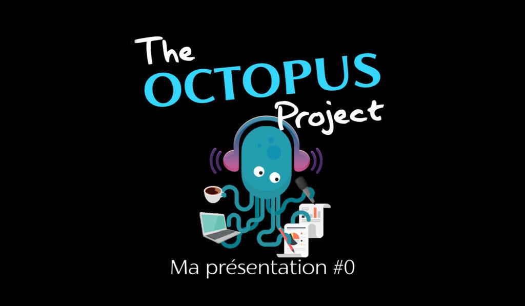 """The The Octopus Project podcast Saison 1 eps#0 """"Ma Présentation"""""""
